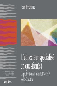 L'éducateur spécialisé en question(s)