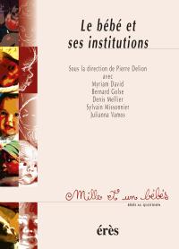 Le bébé et ses institutions - 1001 bb n°44