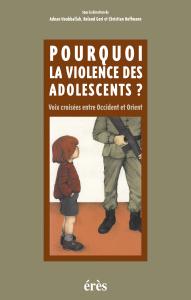Pourquoi la violence des adolescents ?