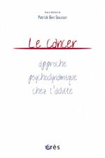Le cancer : approche psychodynamique chez l'adulte
