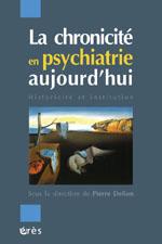 La chronicité en psychiatrie aujourd'hui