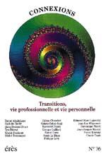 Transitions, vie professionnelle et vie personnelle