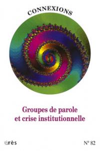 Groupes de parole et crise institutionnelle