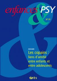 Les copains : les liens d'amitié entre enfants et entre adolescents