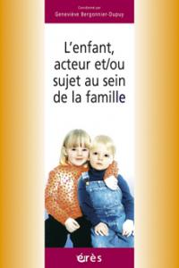 L'enfant, acteur et/ou sujet au sein de la famille