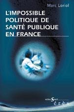 L'impossible politique de santé publique en France