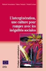 L'intergénération, une culture pour rompre avec les inégalités sociales