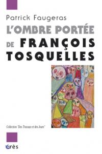 L'ombre portée de François Tosquelles