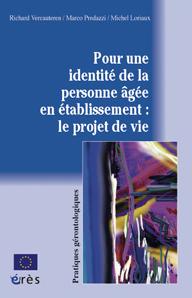 Pour une identité de la personne âgée en établissements : le projet de vie