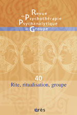 Rite, ritualisation et groupe