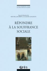 Répondre à la souffrance sociale