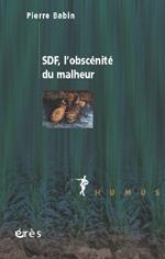 SDF, l'obscénité du malheur