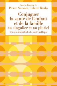 Conjuguer la santé de l'enfant et de la famille au singulier et au pluriel