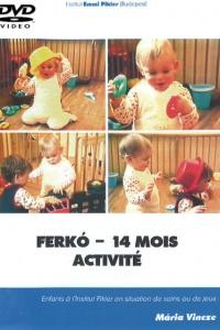 DVD n°17 - Ferkó – 14 mois