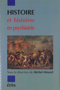 Histoire et histoires en psychiatrie