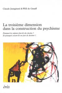 La troisième dimension dans la construction du psychisme