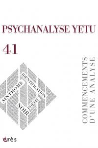 PSYCHANALYSE YETU 41 : Commencements d'une analyse. Identification