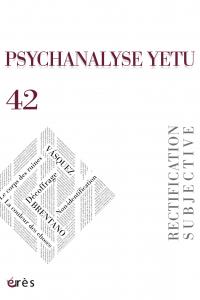 PSYCHANALYSE YETU 42 : Rectification subjective
