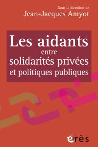 Les aidants entre solidarités privées et politiques publiques