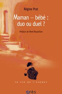 Maman - bébé : duo ou duel ?