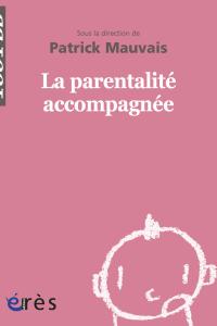 La parentalité accompagnée - 1001 bb n°67