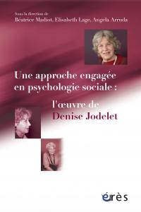 Une approche engagée en psychologie sociale : l'oeuvre de Denise Jodelet