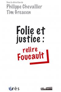 Folie et justice : relire Foucault
