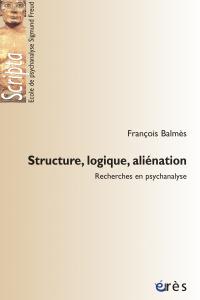 Structure, logique, aliénation