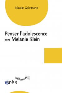 Penser l'adolescence avec Melanie Klein