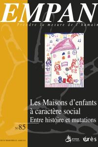 Les maisons d'enfants à caractère social : entre histoire et mutations
