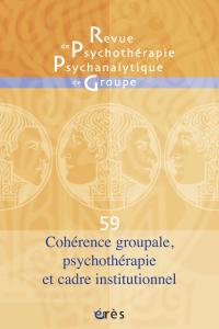 Cohérence groupale, psychothérapie et cadre institutionnel