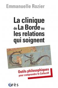 La clinique de La Borde ou les relations qui soignent