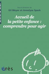 Accueil de la petite enfance : comprendre pour agir - 1001 bb n°136
