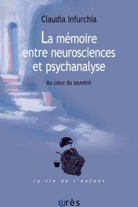 La mémoire entre neurosciences et psychanalyse
