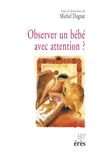 Observer un bébé avec attention ?