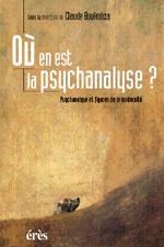 Où en est la psychanalyse ?