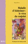 Maladie d'Alzheimer : le vécu du conjoint