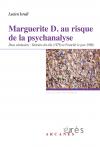 Marguerite D. au risque de la psychanalyse
