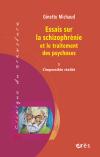Essais sur la schizophrénie et le traitement des psychoses