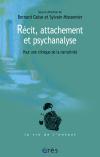 Récit, attachement et psychanalyse