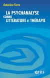 La psychanalyse comme littérature et thérapie