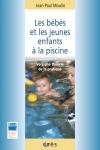 Les bébés et les jeunes enfants à la piscine