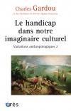 Le handicap dans notre imaginaire culturel