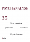PSYCHANALYSE 35 : Sexe incertain