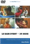 DVD N°18 - Le bain d'Edit – 29 mois