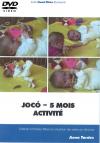 DVD n°14 - Jocó – 5 mois