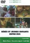 DVD n°10 - Bébés et jeunes enfants entre eux