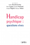 Handicap psychique : questions vives