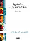 Apprivoiser les maladies de bébé - 1001 bb n°17