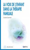 La voix de l'enfant dans la thérapie familiale